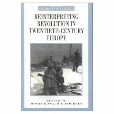 Reinterpreting Revolution in Twentieth Century Europe 9780312236236