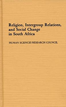 Religion, Intergroup Relations, and Social Change in South Africa 9780313263606