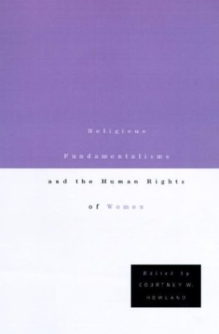Religious Fundamentalisms and the Human Rights of Women 9780312218973