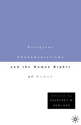 Religious Fundamentalisms and the Human Rights of Women 9780312293062