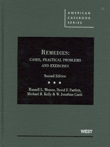 Weaver, Partlett, Kelly and Cardi's Remedies: Cases, Practical Problems and Exercises, 2D 9780314194220