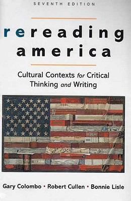 Rereading America: Cultural Contexts for Critical Thinking and Writing [With Researching and Writing] 9780312476335