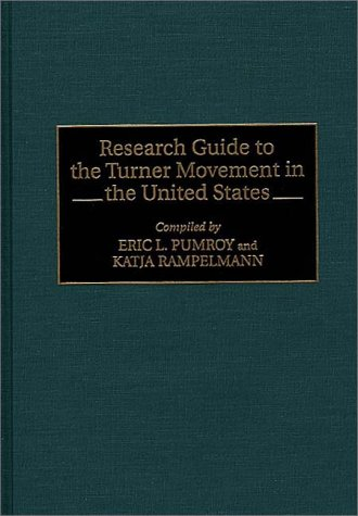 Research Guide to the Turner Movement in the United States 9780313297632