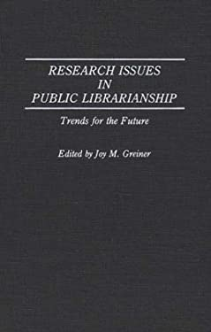 Research Issues in Public Librarianship: Trends for the Future 9780313278679