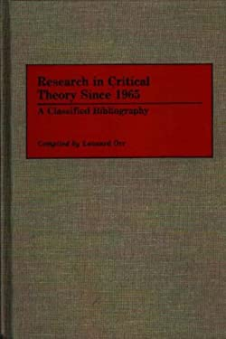 Research in Critical Theory Since 1965: A Classified Bibliography 9780313263880
