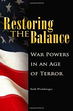 Restoring the Balance: War Powers in an Age of Terror 9780313360398
