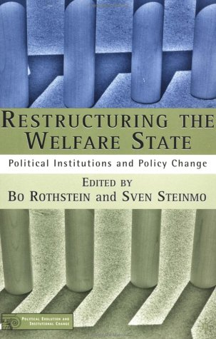 Restructuring the Welfare State: Political Institutions and Policy Change 9780312296285