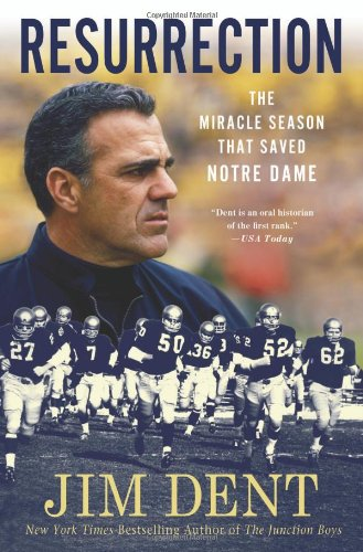 Resurrection: The Miracle Season That Saved Notre Dame 9780312650179