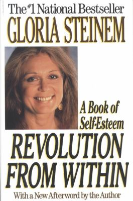 Revolution from Within: A Book of Self-Esteem 9780316812474
