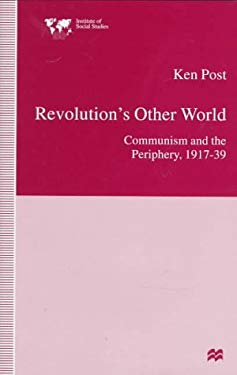 Revolution's Other World: Communism and the Periphery, 1917-39 9780312176310