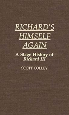 Richard's Himself Again: A Stage History of Richard III 9780313262937