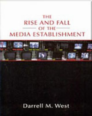 Rise and Fall of the Media Establishment 9780312247775
