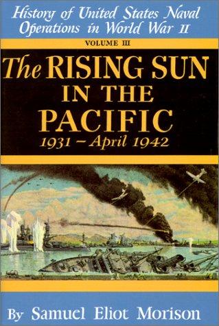 Rising Sun in the Pacific: 1931 - April 1942 - Volume 3 9780316583039