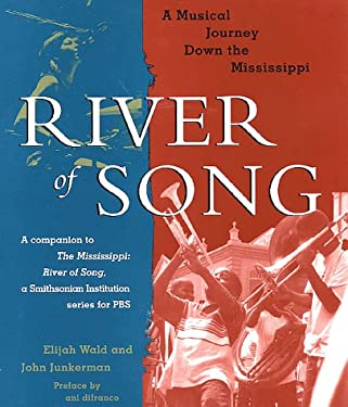 River of Song: A Musical Journey Down the Mississippi 9780312200596