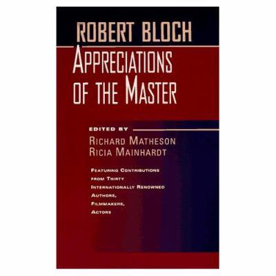 Robert Bloch: Appreciations of the Master 9780312863852