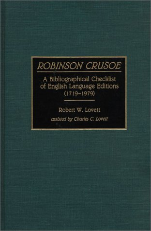 Robinson Crusoe: A Bibliographical Checklist of English Language Editions (1719-1979) 9780313276958