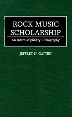 Rock Music Scholarship: An Interdisciplinary Bibliography 9780313294556