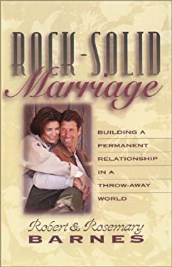 Rock-Solid Marriage: Building a Permanent Relationship in a Throw-Away World 9780310208044