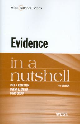 Rothstein, Raeder and Crump's Evidence in a Nutshell, 6th 9780314278333