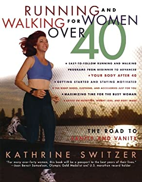 Runnning and Walking for Women Over 40: The Road to Sanity and Vanity 9780312187774