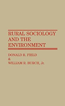 Rural Sociology and the Environment 9780313263651