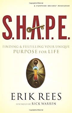 S.H.A.P.E.: Finding and Fulfilling Your Unique Purpose for Life 9780310292487