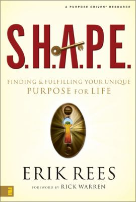 S.H.A.P.E.: Finding and Fulfilling Your Unique Purpose for Life 9780310270096