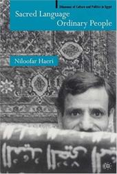 Sacred Language, Ordinary People: Dilemmas of Culture and Politics in Egypt