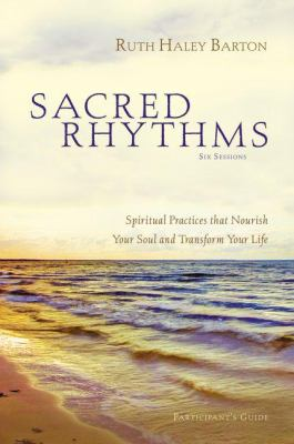 Sacred Rhythms: Spiritual Practices That Nourish Your Soul and Transform Your Life [With DVD] 9780310889458