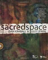 Sacred Space: A Hands-On Guide to Creating Multisensory Worship Experiences for Youth Ministry [With CDROM]