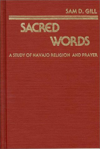 Sacred Words: A Study of Navajo Religion and Prayer 9780313221651