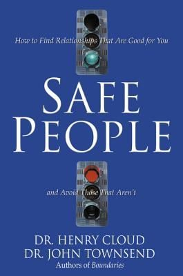 Safe People: How to Find Relationships That Are Good for You and Avoid Those That Aren't 9780310210849
