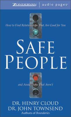 Safe People: How to Find Relationships That Are Good for You and Avoid Those That Aren't 9780310245605