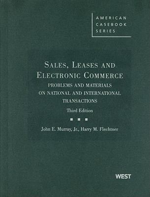 Sales, Leases and Electronic Commerce: Problems and Materials on National and International Transactions