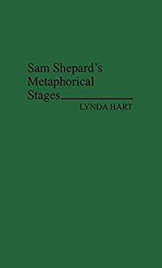 Sam Shepard's Metaphorical Stages 9780313253737