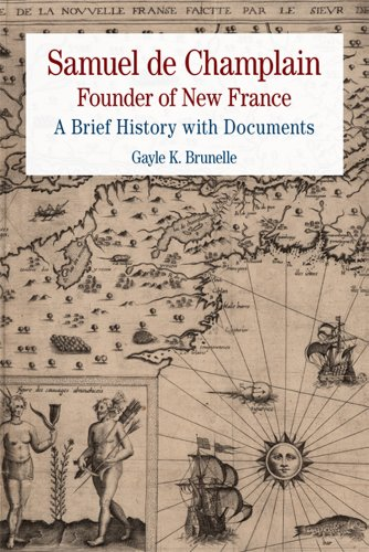 Samuel de Champlain: Founder of New France: A Brief History with Documents 9780312592639