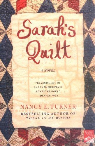 Sarah's Quilt : A Novel of Sarah Agnes Prine and the Arizona Territories 1906