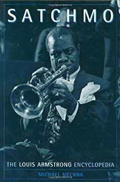 Satchmo: The Louis Armstrong Encyclopedia 9780313301377
