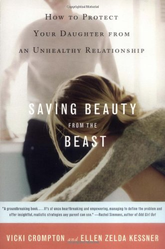 Saving Beauty from the Beast: How to Protect Your Daughter from an Unhealthy Relationship 9780316735520