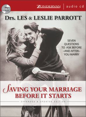 Saving Your Marriage Before It Starts: Seven Questions to Ask Before--And After--You Marry 9780310262107