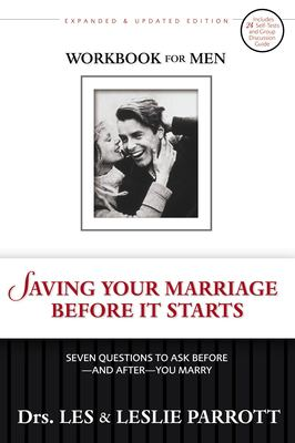 Saving Your Marriage Before It Starts Workbook for Men: Seven Questions to Ask Before--And After--You Marry 9780310265658