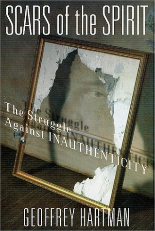Scars of the Spirit: The Struggle Against Inauthenticity 9780312295691
