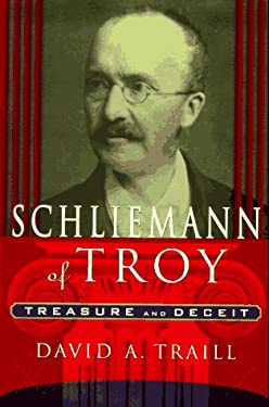 Schliemann of Troy: Treasure and Deceit 9780312140427