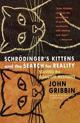 Schrodinger's Kittens and the Search for Reality: Solving the Quantum Mysteries Tag: Author of in Search of Schrod. Cat 9780316328197
