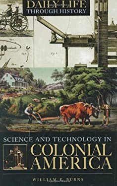 Science and Technology in Colonial America 9780313331602