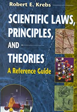 Scientific Laws, Principles, and Theories: A Reference Guide 9780313309571