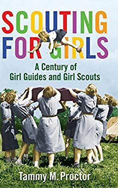 Scouting for Girls: A Century of Girl Guides and Girl Scouts 9780313381140