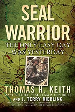Seal Warrior: The Only Easy Day Was Yesterday 9780312628031