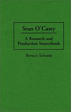 Sean O'Casey: A Research and Production Sourcebook 9780313278440