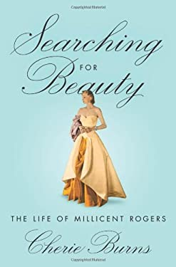 Searching for Beauty: The Life of Millicent Rogers 9780312547240